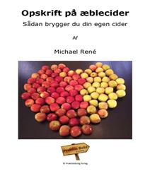 79. Opskrift på æblecider – Sådan brygger du din egen cider, 1. ed. 2014 af Michael René, Praktiskbolig Forlag