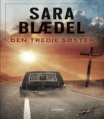 Den tredje søster af Sara Blædel – Bedemandens datter bind 3 af 3