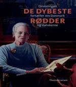 De dybeste rødder – dronningen fortæller om Danmark og danskerne af Thomas Larsen
