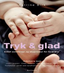 154. Tryk og glad - Enkel zoneterapi og akupressur for forældre af Katrine Birk