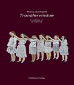 """Transfervindue af Maria Gerhardt – Fortællinger om de """"raskes"""" fejl"""