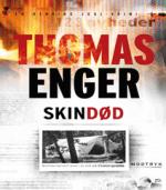 Skindød af Thomas Enger – Se alle kriminalromanerne om kriminalreporter Henning Juul