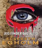 Jeg finder dig altid af Elsebeth Egholm – Krimiserien om Rina (#1)
