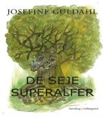 De Seje Superalfer af Josefine Guldahl