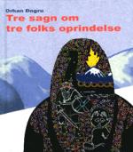 Tre sagn om tre folks oprindelse af Orhan Dogru