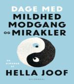 Dage med mildhed, modgang og mirakler af Hella Joof