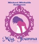 Mig, Joanna af Michael Michalik Andersen