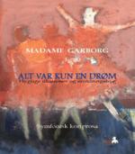 Alt var kun en drøm af Madame Garborg