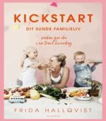 Kickstart dit sunde familieliv – sådan gør du i en travl hverdag af Frida Hallqvist