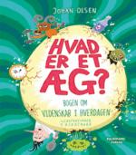 Hvad er et æg? Bogen om videnskab i hverdagen af Johan Olsen
