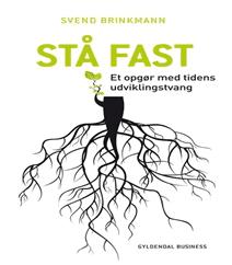 Stå Fast – Et opgør med tidens udviklingstvang af Svend Brinkmann