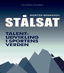Stålsat – Talentudvikling, samarbejde og vinderkultur i sportens verden af Morten Bennekou