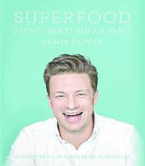 Superfood – Sund mad hver dag | En kur, kogebog og inspiration af Jamie Oliver