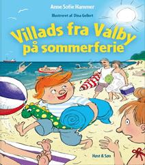 Villads fra Valby på sommerferie – En af flere hyggelige børnebøger til jeres næste ferie