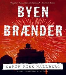 Byen brænder af Garth Risk Hallberg
