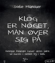 Klog er noget man øver sig på af Sofie Münster