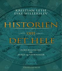 Historien om det hele af Eske Willerslev & Kristian Leth