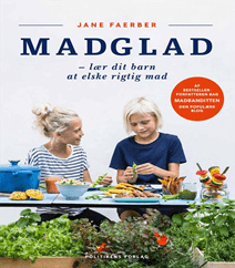 80. Madglad - lær dit barn at elske rigtig mad af Jane Faerber