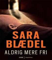 88. Aldrig mere fri (4 af 9) af Sara Blædel