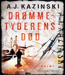 Drømmetyderens død af A. J. Kazinski