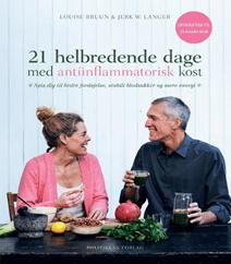 21 helbredende dage med antiinflammatorisk kost af Louise Bruun og Jerk Langer