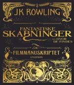 Filmmanuskriptet til Fantastiske skabninger og hvor de findes af J. K. Rowling