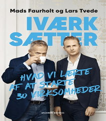 Iværksætter af Lars Tvede og Mads Faurholt-Jørgensen – Hvad vi lærte af at starte 30 virksomheder