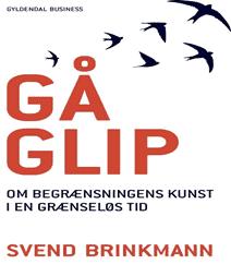 Gå glip af Svend Brinkmann – om begrænsningens kunst i en grænseløs tid