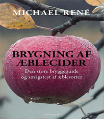 Brygning af æblecider af Michael René – den store bryggeguide og Smagstest af æblesorter