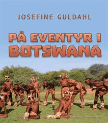 På eventyr i Botswana af Josefine Guldahl