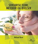 Sensorisk teori, metoder og øvelser af fødevareekspert Michael René