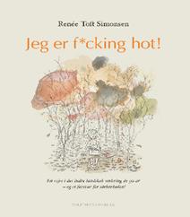 Jeg er f*cking hot af Renée Toft Simonsen