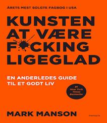 Kunsten at være f@*cking ligeglad af Mark Manson
