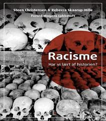 Racisme – Har vi lært af historien af Steen Christensen og Rebecca Skaarup-Hille