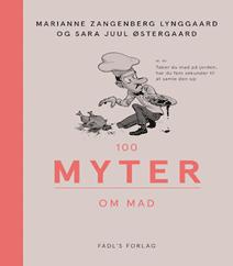 100 myter om mad af Sara Juul Østergaard og Marianne Zangenberg Lynggaard