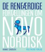 De renfærdige af Hanne Sindbæk Fortællingen om Novo Nordisk