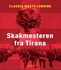 Skakmesteren fra Tirana af Claudia Westh Lonning