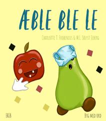 Æble Ble Le af Charlotte T. Frobenius og M. L. Sølyst Jeberg