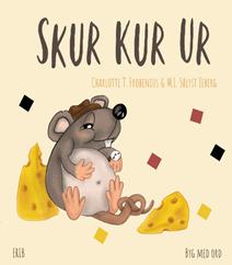 Skur Kur Ur af Charlotte T. Frobenius og M. L. Sølyst Jeberg