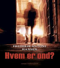 Hvem er ond? af Frederik Antoni Hansen