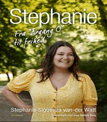 """Stephanie fra """"Årgang 0"""" til frihed af Anne Nørkjær Bang & Stephanie Siguenza van-der Watt"""