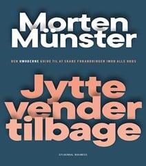 Jytte vender tilbage AF MORTEN MÜNSTER – Den umoderne guide til at skabe forandringer imod alle odds