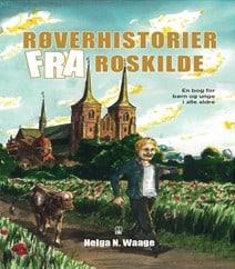 Røverhistorier fra Roskilde af Helga N Waage