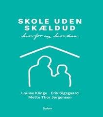 Skole uden skældud af Erik Sigsgaard, Louise Klinge & Mette Thor Jørgensen